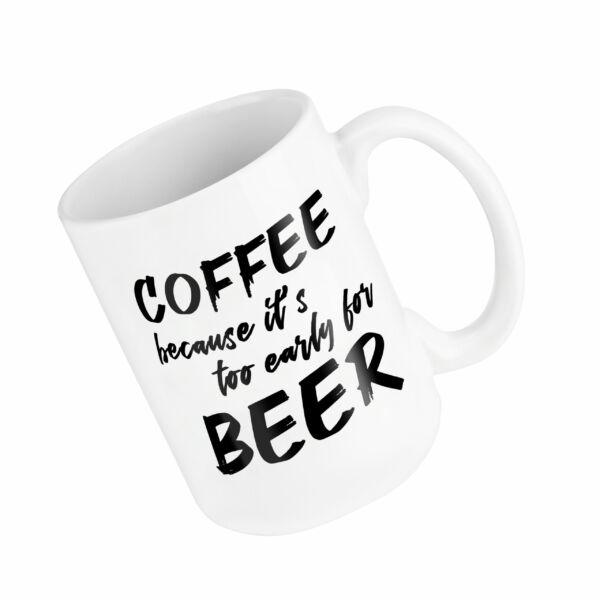 15oz Too Early For Beer Mug